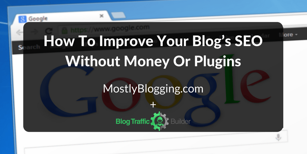 #blogging #searchengineoptimization Improve your blog's SEO without money or plugins #searchengineoptimization