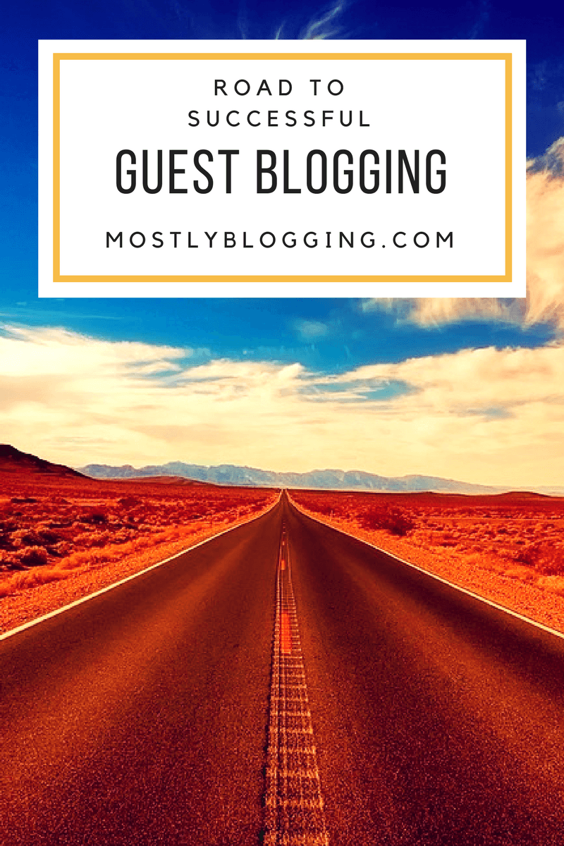 This Is the Road to Successful Guest Blogging