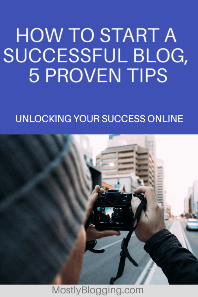 How to start a successful blog, 5 free, easy, proven tips