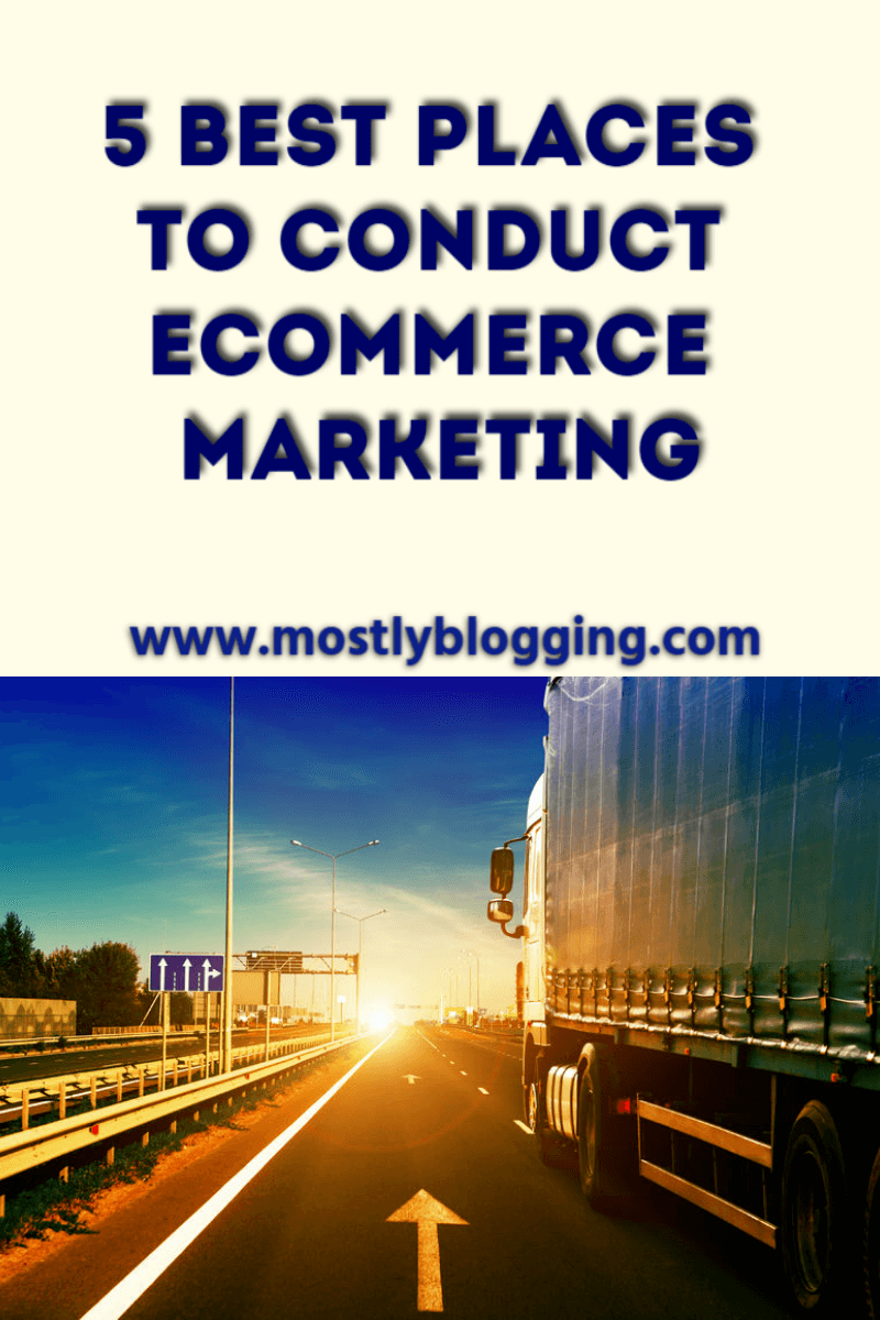 The 5 best placees to do ecommerce marketing