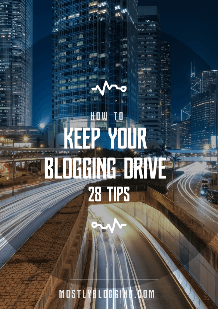 How to keep your blogging passion, 28 ways