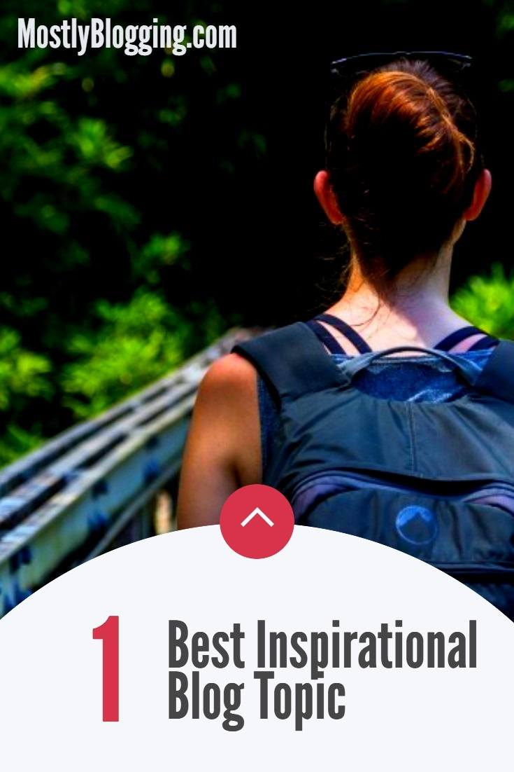 Inspirational Blog Topics will hook your readers
